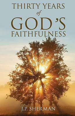 Thirty Years of Gods Faithfulness