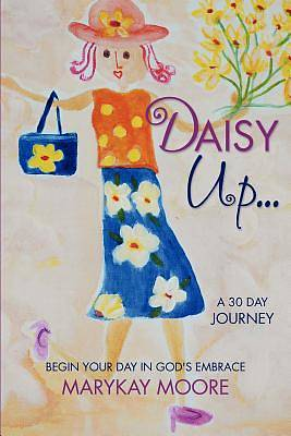 Daisy Up...Begin Your Day in Gods Embrace