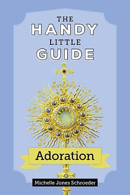 Picture of The Handy Little Guide to Adoration