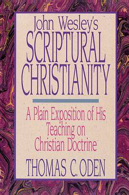 John Wesleys Scriptural Christianity