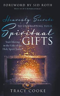Picture of Heavenly Secrets to Unwrapping Your Spiritual Gifts