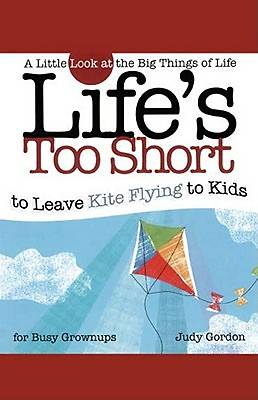 Picture of Life's Too Short to Leave Kite Flying to Kids