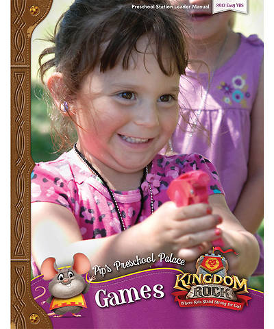 Group VBS 2013 Kingdom Rock Pips Preschool Palace Games Leader Manual
