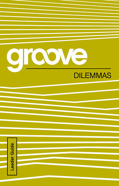 Groove: Dilemmas Leader Guide - eBook [ePub]