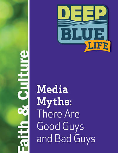 Picture of Deep Blue Life: Media Myths: There Are Good Guys and Bad Guys Word Download