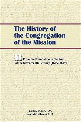 The History of the Congregation of the Mission, Volume 1