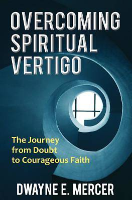 Overcoming Spiritual Vertigo