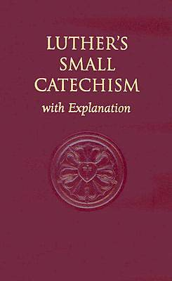 Luthers Small Catechism, with Explanation