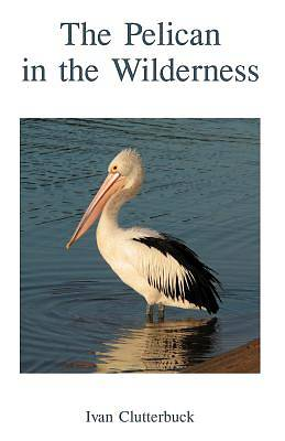 Picture of The Pelican in the Wilderness