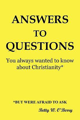 Picture of Answers to Questions You Always Wanted to Know about Christianity