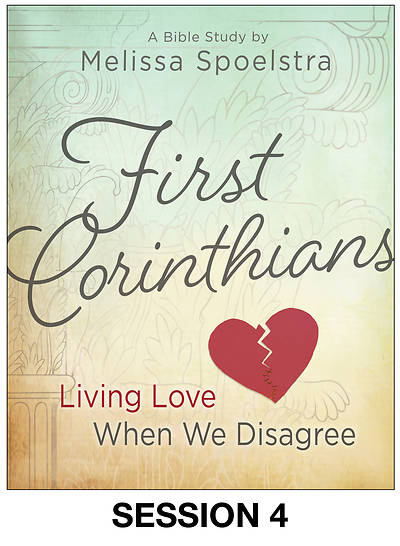 First Corinthians - Womens Bible Study Streaming Video Session 4