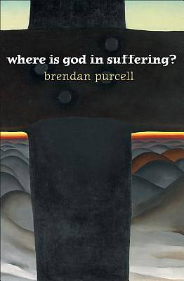 Where Is God in Suffering