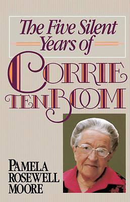 Picture of The Five Silent Years of Corrie Ten Boom