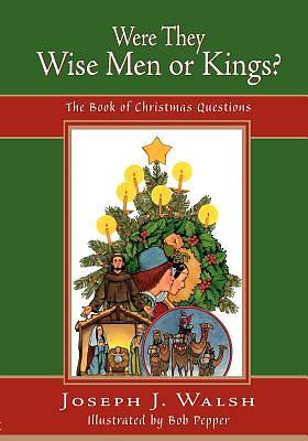 Picture of Were They Wise Men or Kings?