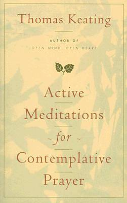 Active Meditations for Contemplative Prayer
