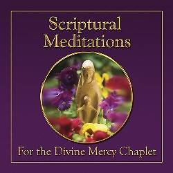 Scriptural Meditations on the Divine Mercy Chaplet