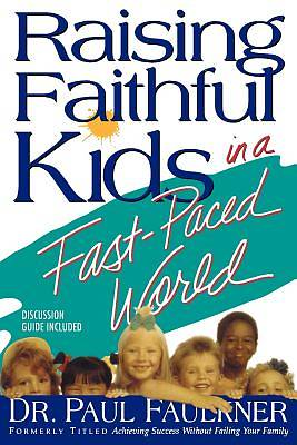 Picture of Raising Faithful Kids in a Fast-Paced World