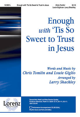 """Enough"" with ""Tis So Sweet to Trust in Jesus"" SATB Anthem"