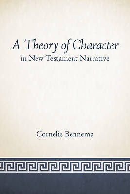 Picture of A Theory of Character in New Testament Narrative