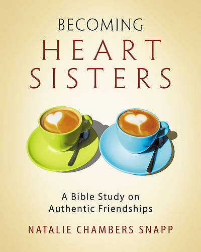 Becoming Heart Sisters Women's Bible Study Participant Workbook