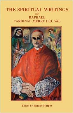 Picture of The Spiritual Writings of Raphael Cardinal Merry del Val
