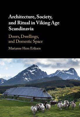 Picture of Architecture, Society, and Ritual in Viking Age Scandinavia