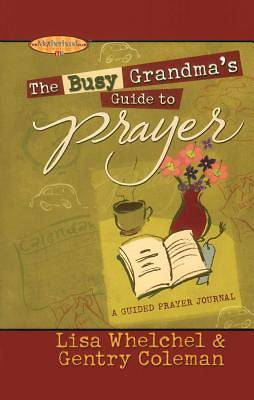 The Busy Grandmas Guide to Prayer
