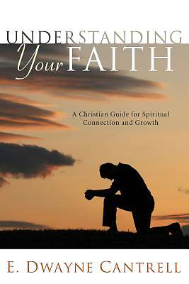 Understanding Your Faith