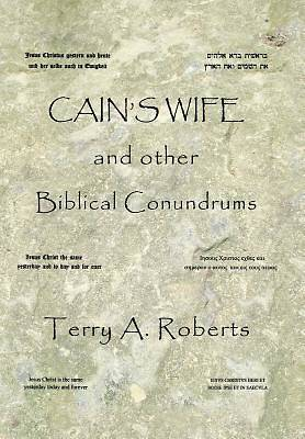 Cains Wife and Other Biblical Conundrums