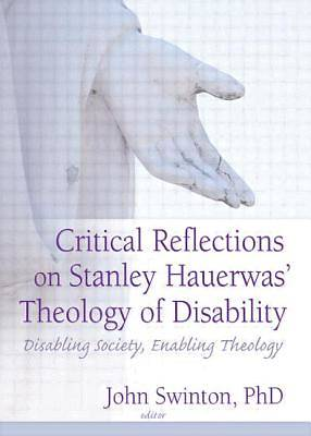 Critical Reflections on Stanley Hauerwas Theology of Disability