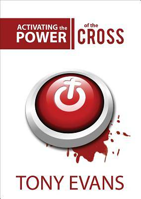 Activating the Power of the Cross [ePub Ebook]