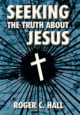 Seeking the Truth about Jesus