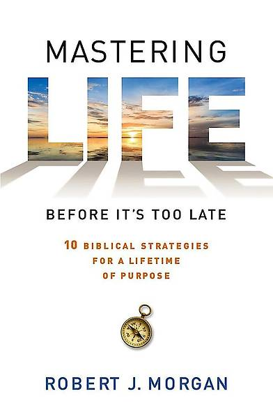 Mastering Life Before Its Too Late - Large Print Edition