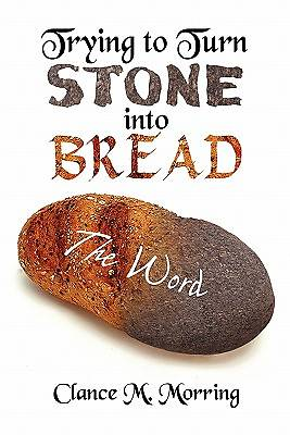 Trying to Turn Stone Into Bread