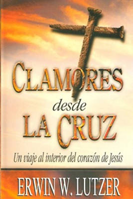 Clamores Desde La Cruz=cries from the Cross
