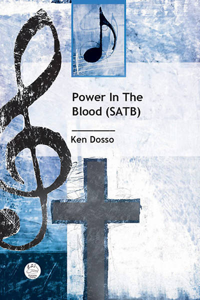 Power in the Blood SATB Anthem