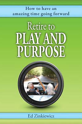 Picture of Retire to Play and Purpose