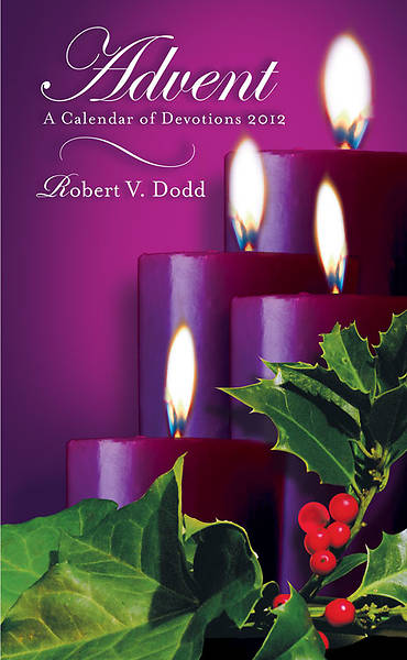 Advent A Calendar of Devotions 2012, Regular Print
