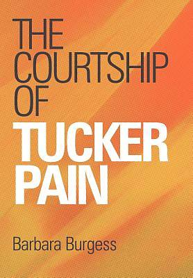 Picture of The Courtship of Tucker Pain