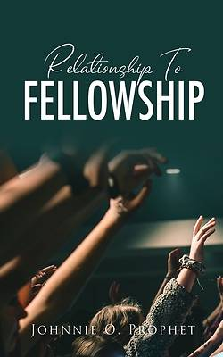 Picture of Relationship To Fellowship