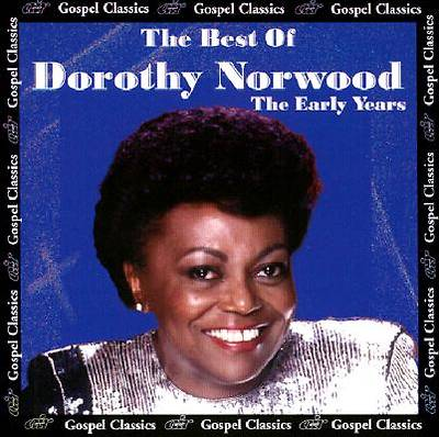 The Best of Dorothy Norwood CD