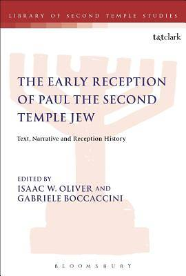 The Early Reception of Paul the Second Temple Jew