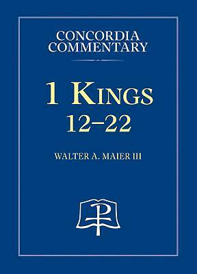Picture of 1 Kings12-22 Concordia Commentary