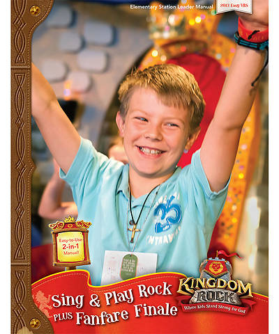 Group VBS 2013 Kingdom Rock Sing & Play Rock and Fanfare Finale Leader Manual