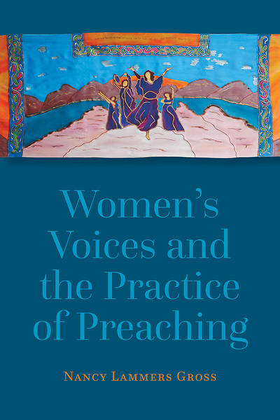 Womens Voices and the Practice of Preaching
