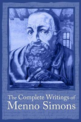Picture of The Complete Writings of Menno Simons