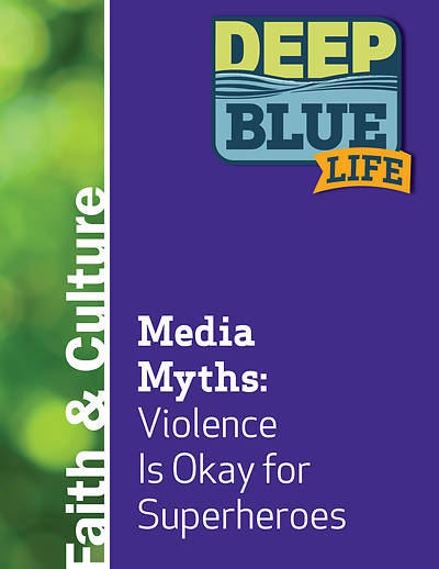 Picture of Deep Blue Life: Media Myths: Violence Is Okay for Superheroes Word Download