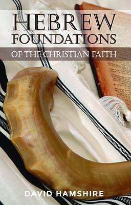 Picture of Hebrew Foundations of the Christian Faith
