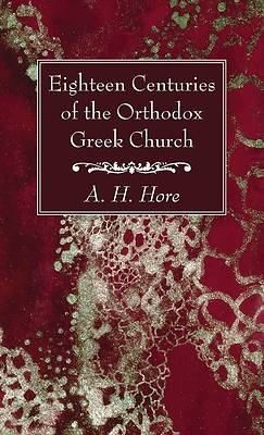 Picture of Eighteen Centuries of the Orthodox Greek Church
