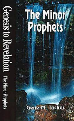 Genesis to Revelation: The Minor Prophets Student Book